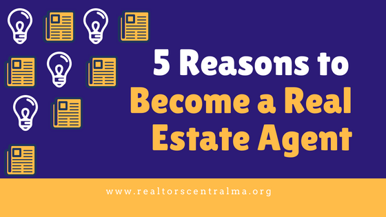 5 Reasons to Become a Real Estate Agent