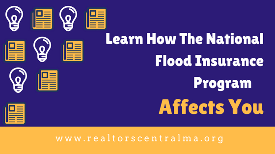 Learn How The National Flood Insurance Program Affects You