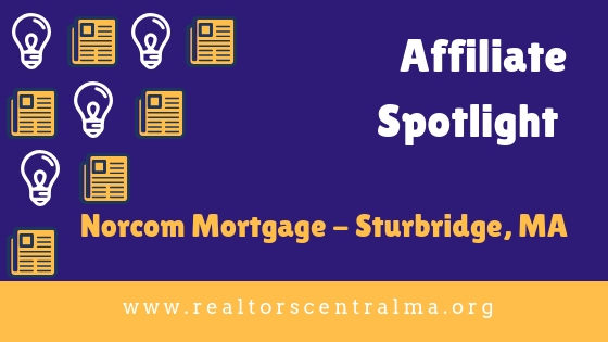 Affiliate Spotlight: Norcom Mortgage – Sturbridge, MA